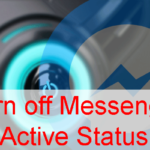 How to Turn Off Facebook Messenger Active Status in 2019